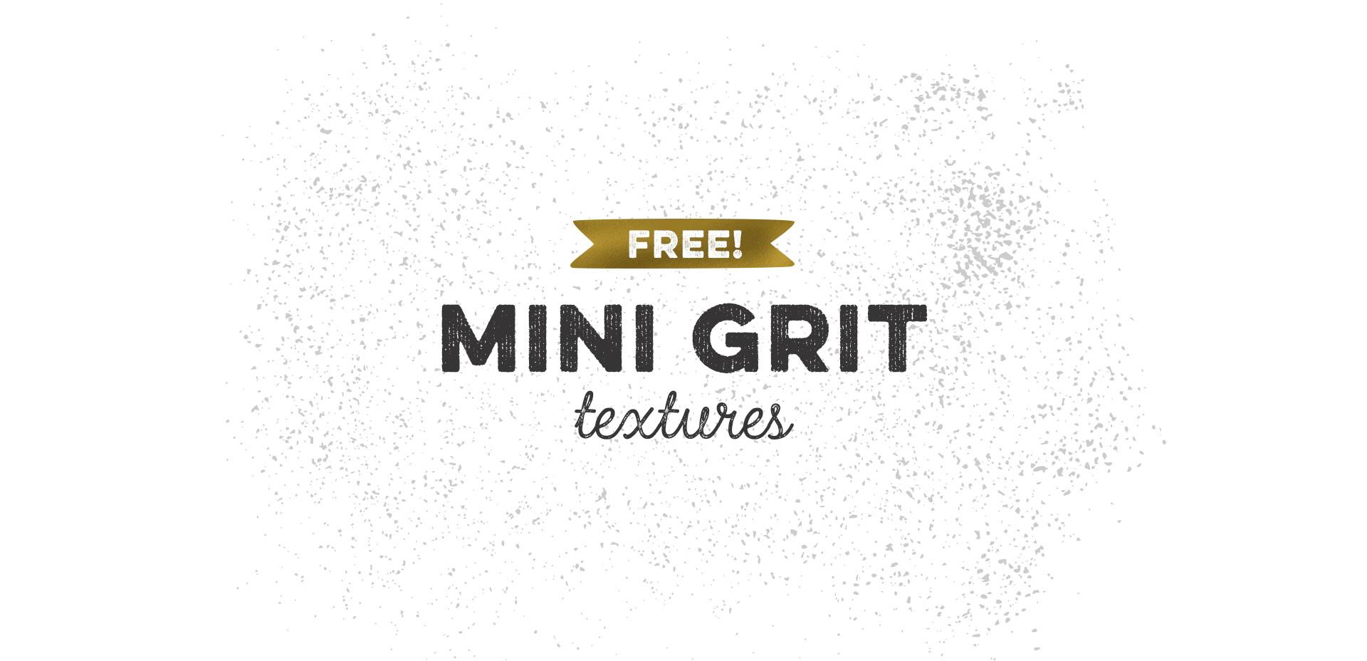 mini grit textures