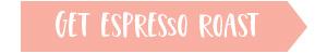get espresso roast