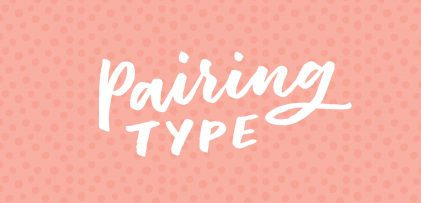 3 Simple Tips for Pairing Type