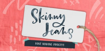 The Making of the Skinny Jeans Font Trio